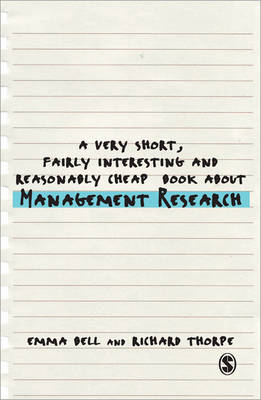 A Very Short, Fairly Interesting and Reasonably Cheap Book About Management Research