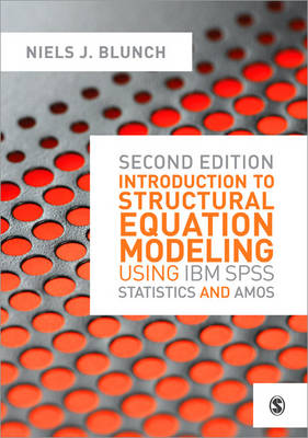 Introduction to Structural Equation Modeling Using IBM SPSS Statistics and AMOS