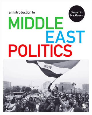 An Introduction to Middle East Politics: Continuity, Change, Conflict and Co-Operation