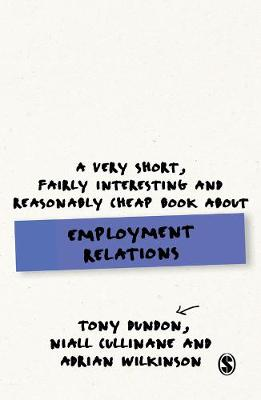 Very Short, Fairly Interesting and Reasonably Cheap Book About Employment Relations