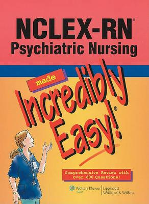 NCLEX-RN Psychiatric Nursing Made Incredibly Easy!