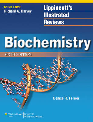 Lippincott's Illustrated Reviews Biochemistry 6E
