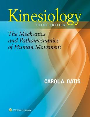 Kinesiology : the Mechanics and Pathomechanics of Human Movement