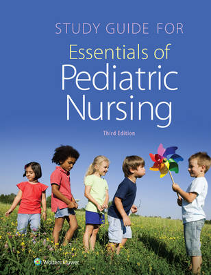 Study Guide for Essentials of Pediatric Nursing