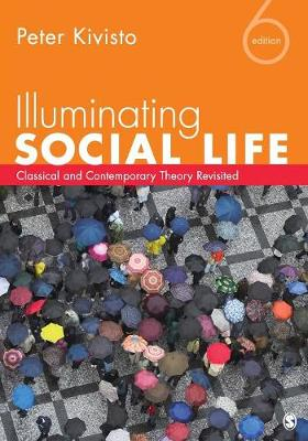 Illuminating Social Life: Classical and Contemporary Theory Revisited