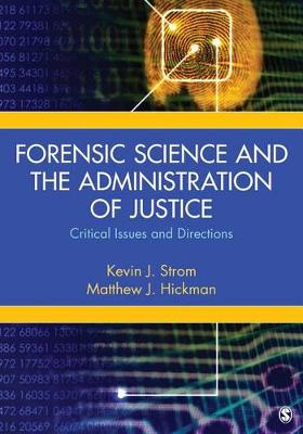 Forensic Science and the Administration of Justice: Critical Issues and Directions