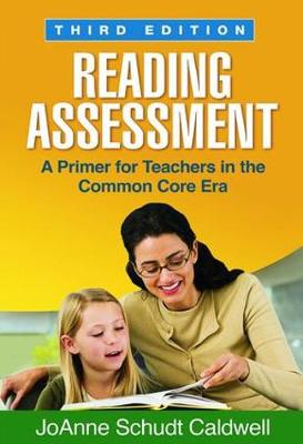 Reading Assessment: A Primer for Teachers in the Common Core Era