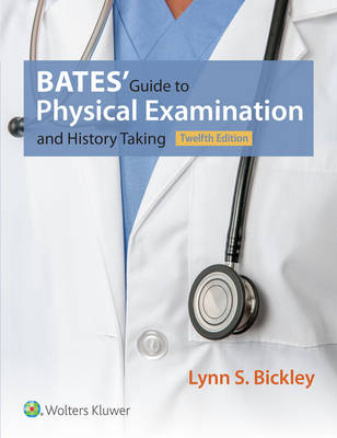 Bates' Guide to Physical Examination and History Taking, North American Edition