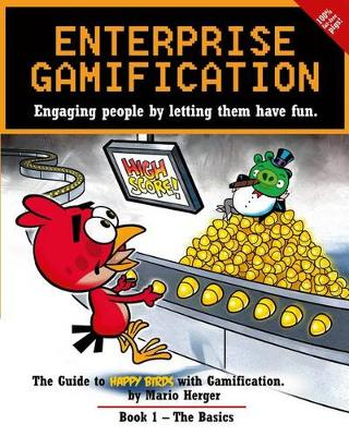 Enterprise Gamification: Engaging People by Letting Them Have Fun