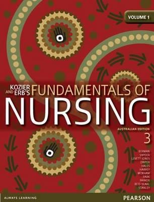 Kozier and Erb's Fundamentals of Nursing Volumes 1-3 Australian Edition