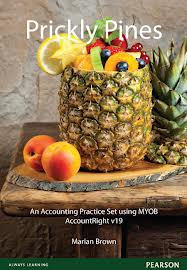 Prickly Pines: An Accounting Practice Set using MYOB AccountRight v19 (Pearson Original Edition)