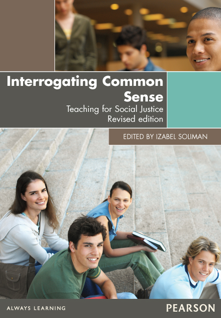 Interrogating Common Sense: Teaching for Social Justice Pearson Original 3rd Edition