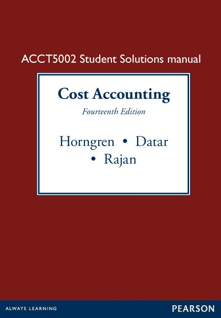 Management accounting information for managing and creating value value pack cost accounting 14e cost accounting student solutions manual custom fandeluxe
