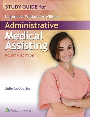 Study Guide for Lippincott Williams & Wilkins' Administrative Medical Assisting