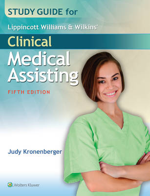 Study Guide for Lippincott Williams & Wilkins' Clinical Medical Assisting