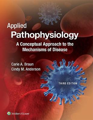Applied Pathophysiology: A Conceptual Approach to the Mechanisms of Disease