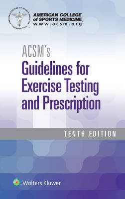ACSM's Guidelines for Exercise Testing and Prescription (Spiral-bound version)