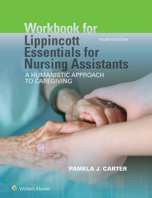 Workbook for Lippincott Essentials for Nursing Assistants, North American Edition