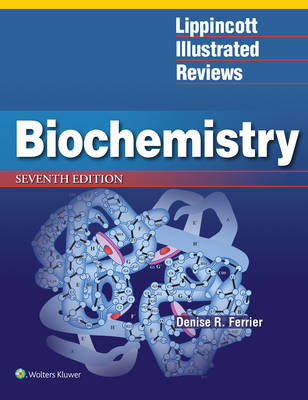 Lippincott Illustrated Reviews: Biochemistry