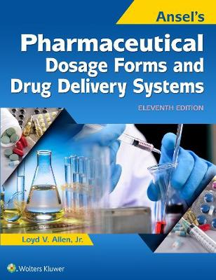 Ansel's Pharmaceutical Dosage Forms and Drug Delivery System