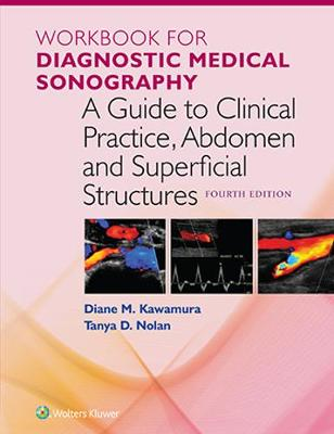Workbook for Diagnostic Medical Sonography A Guide to Clinical Practice, Abdomen and Superficial Structures
