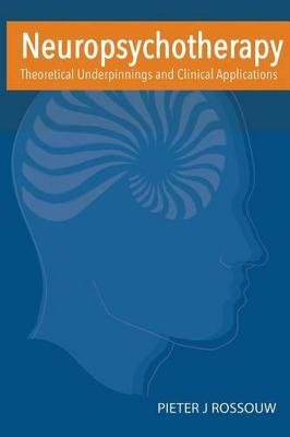 Neuropsychotherapy  : Theoretical Underpinnings & Clinical Applications