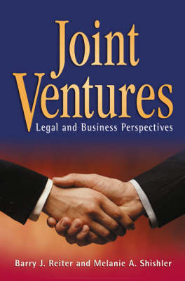 Joint Ventures: Legal and Business Perspectives