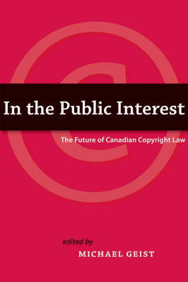 In The Public Interest: The future of Canadian copyright law