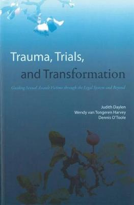 Trauma, Trials and Transformation: Guiding Sexual Assault Victims Through the Legal System and Beyond