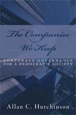 The Companies We Keep: Corporate Governance for a Democratic Society