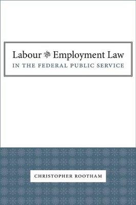 Labour and Employment Law: In the federal public service