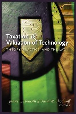 Taxation and Valuation of Technology: Theory, practice and the law