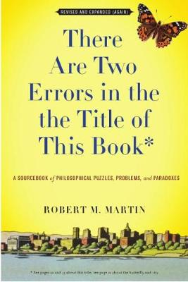 There are Two Errors in the the Title of This Book: A Sourcebook of Philosophical Puzzles, Paradoxes and Problems