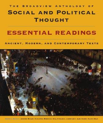 The Broadview Anthology of Social and Political Thought: Essential Readings: Ancient, Modern and Contemporary Texts