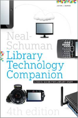 Neal-Schuman Library Technology Companion: A Basic Guide for Library Staff