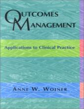 Outcomes Management: Applications To Clinical Practice