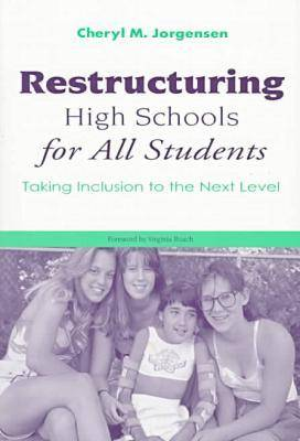 Restructuring High Schools for All Students: Taking Inclusion to the Next Level