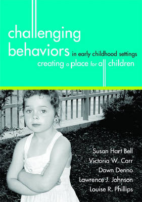 Challenging Behaviours in Early Childhood Settings: Creating a Place for All Children
