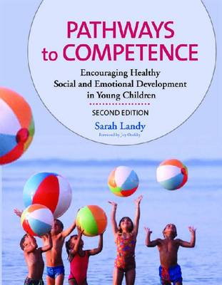 Pathways to Competence: Encouraging Healthy Social and Emotional Development in Young Children