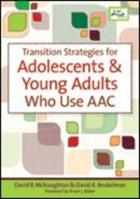 Transition Strategies for Adolescents and Young Adults Who Use Augmentative and Alternative Communication