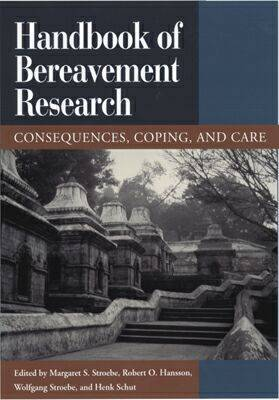 Handbook of Bereavement Research: Consequences, Coping and Care