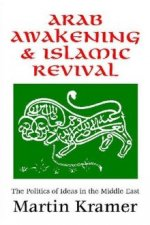 Arab Awakening and Islamic Revival: The Politics of Ideas in the Middle-East
