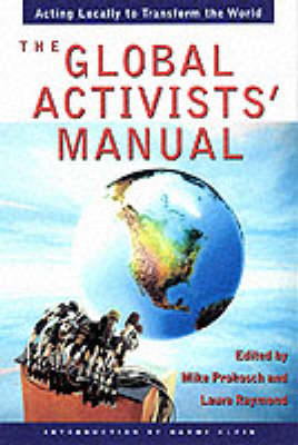 The Global Activist Manual: Local Ways to Change the World