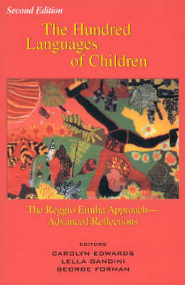 The Hundred Languages of Children: Reggio Emilia Approach - Advanced Reflections