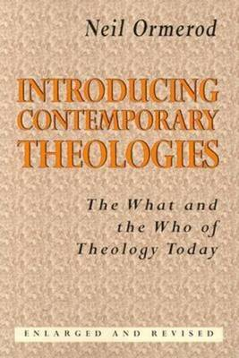 Introducing Contemporary Theologies: The What and the Who of Theology Today