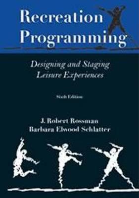 Recreation Programming: Designing Leisure Experiences