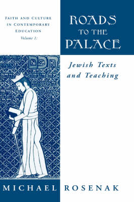 Roads to the Palace: Jewish Texts and Teaching