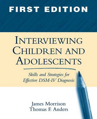 Interviewing Children and Adolescents: Skills and Strategies for Effective DSM-IV Diagnosis