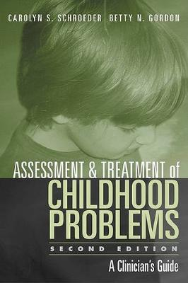 Assessment and Treatment of Childhood Problems: A Clinician's Guide