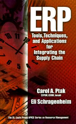 ERP: Tools, Techniques and Applications for Integrating the Supply Chain